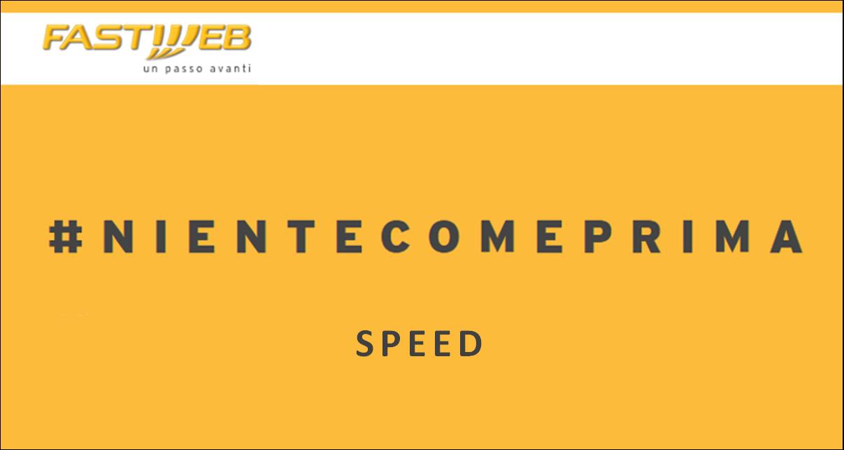 Fastweb #NienteComePrima: capitolo 6, velocità trasparente