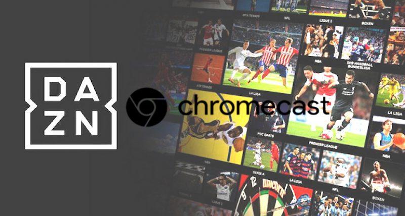 dazn con chromecast