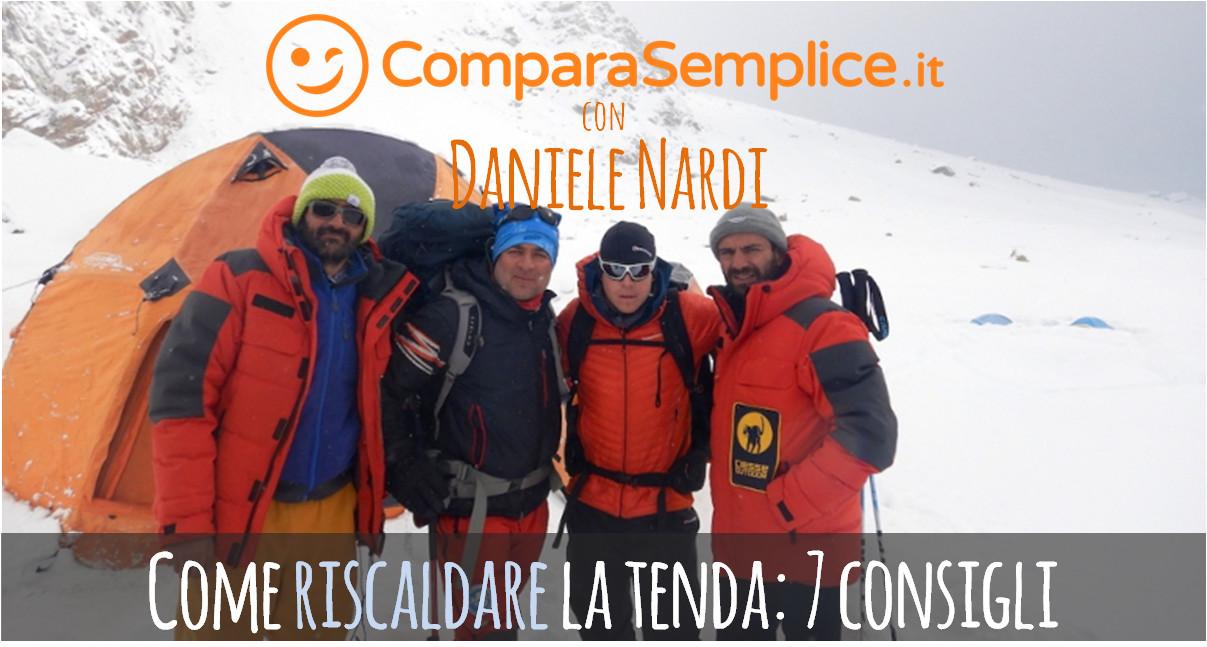 7 consigli di Daniele Nardi per riscaldare una tenda da campeggio