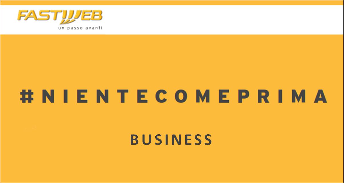 Fastweb #NienteComePrima: capitolo 8, Business
